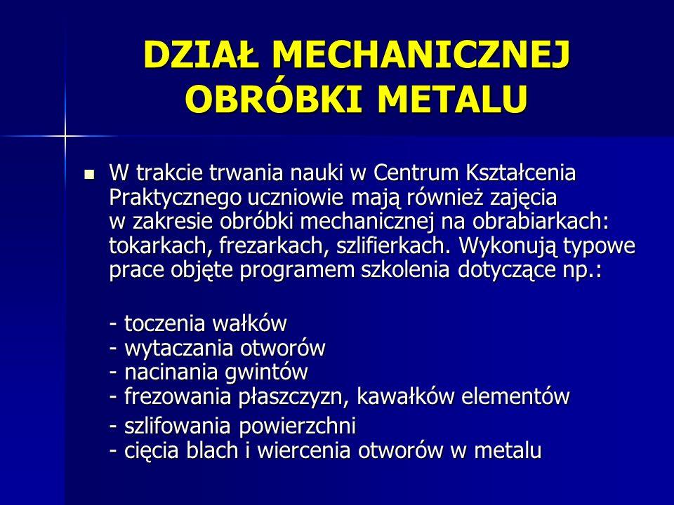 DZIAŁ MECHANICZNEJ OBRÓBKI METALU