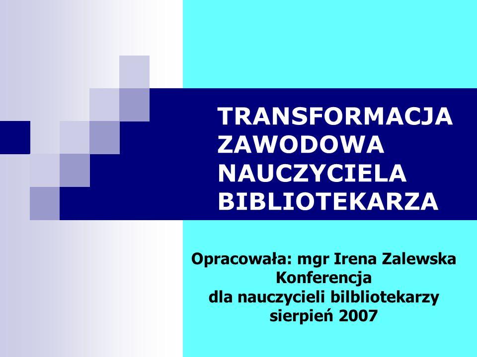 TRANSFORMACJA ZAWODOWA NAUCZYCIELA BIBLIOTEKARZA