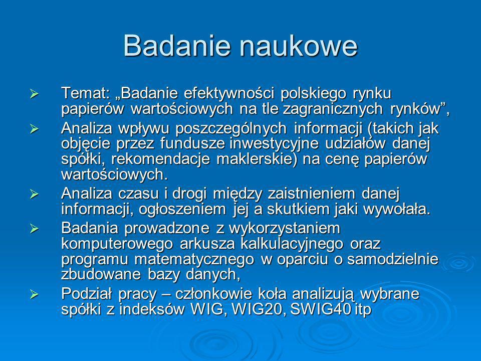 """Badanie naukowe Temat: """"Badanie efektywności polskiego rynku papierów wartościowych na tle zagranicznych rynków ,"""