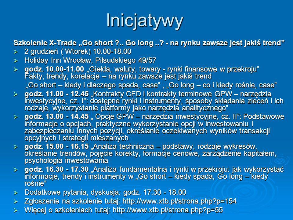"""Inicjatywy Szkolenie X-Trade """"Go short .. Go long .. - na rynku zawsze jest jakiś trend 2 grudzień ( Wtorek) 10.00-18.00."""