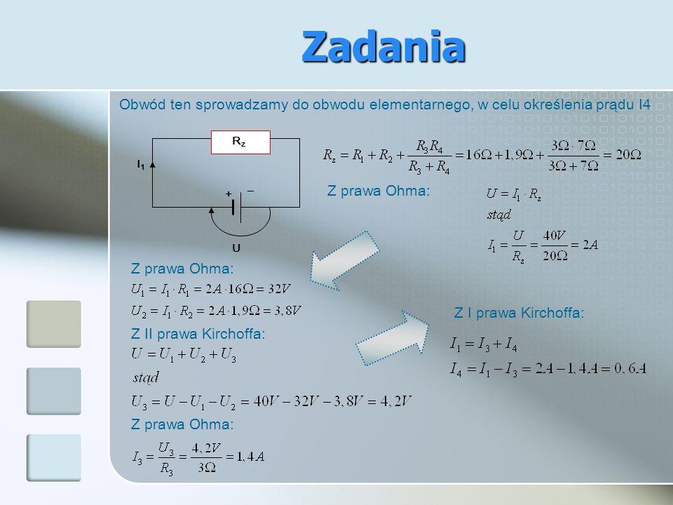 Zadania Obwód ten sprowadzamy do obwodu elementarnego, w celu określenia prądu I4. + Rz. I1. U.