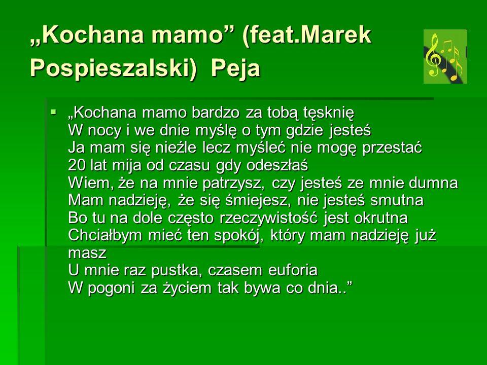 """Kochana mamo (feat.Marek Pospieszalski) Peja"