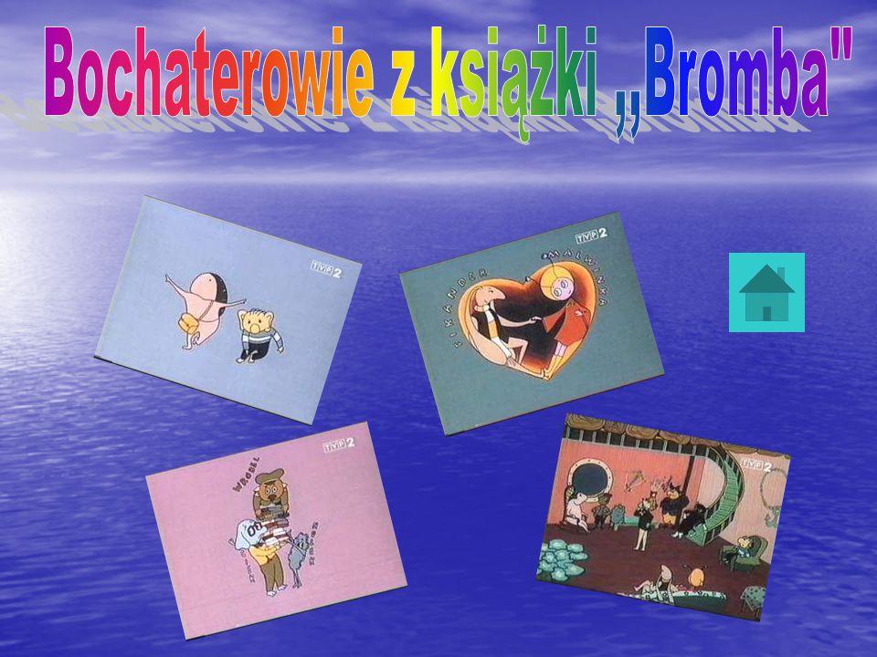 Bochaterowie z książki ,,Bromba
