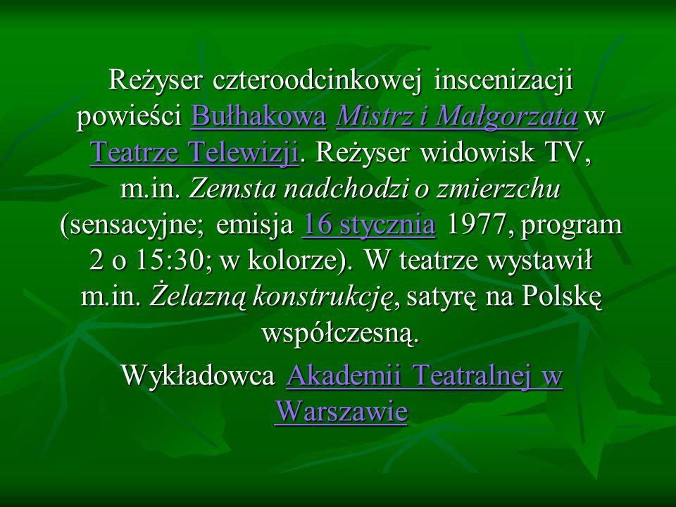 Wykładowca Akademii Teatralnej w Warszawie