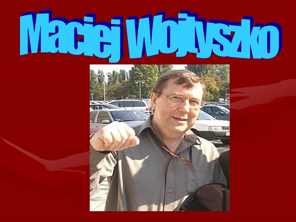 Maciej Wojtyszko