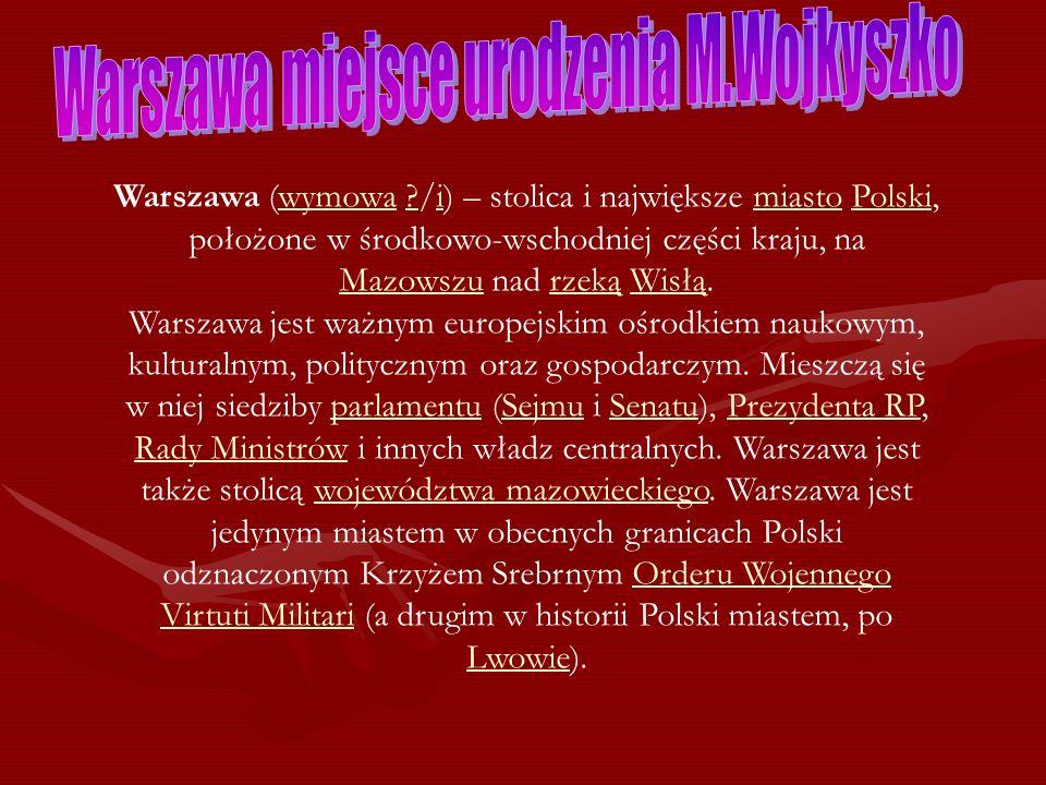 Warszawa miejsce urodzenia M.Wojkyszko