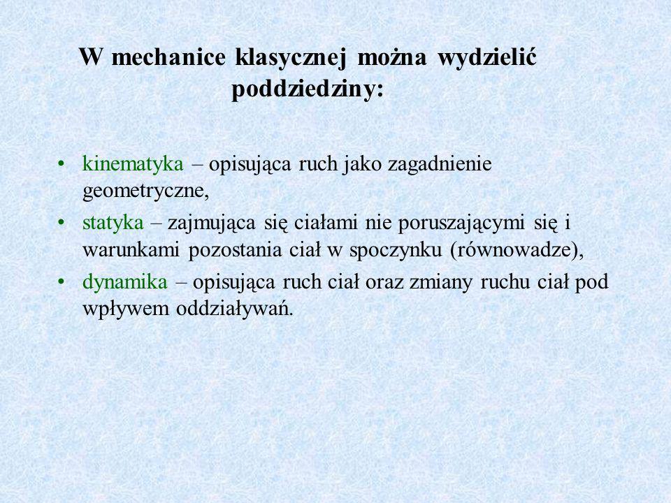 W mechanice klasycznej można wydzielić poddziedziny: