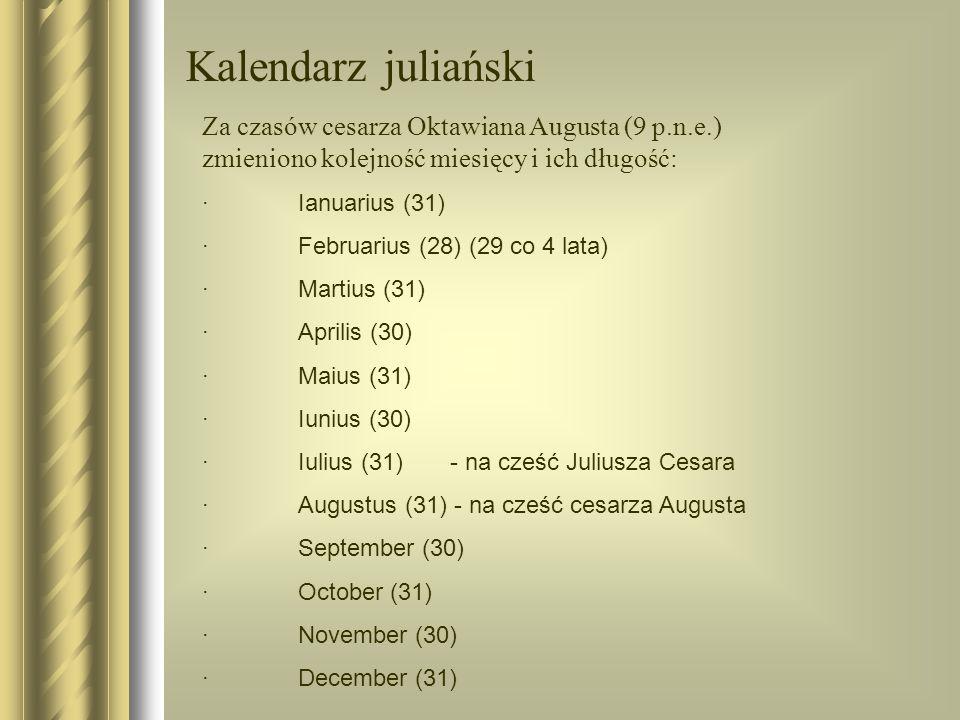 Kalendarz juliański Za czasów cesarza Oktawiana Augusta (9 p.n.e.)