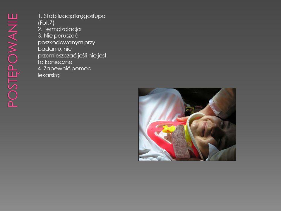 Postępowanie 1. Stabilizacja kręgosłupa (Fot.7) 2. Termoizolacja