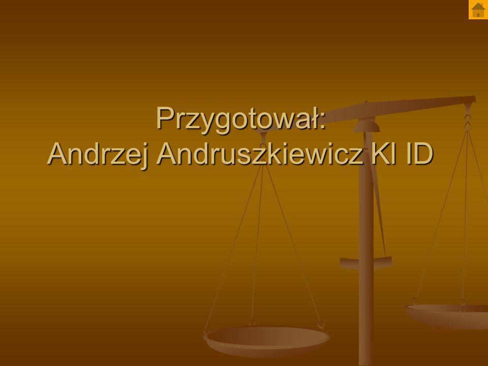 Przygotował: Andrzej Andruszkiewicz Kl ID