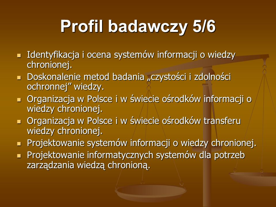 Profil badawczy 5/6 Identyfikacja i ocena systemów informacji o wiedzy chronionej.