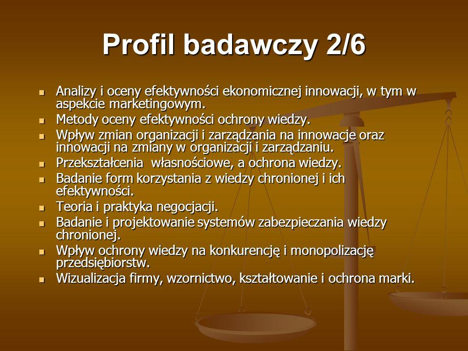 Profil badawczy 2/6 Analizy i oceny efektywności ekonomicznej innowacji, w tym w aspekcie marketingowym.