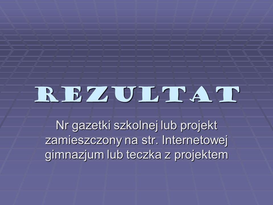 REZULTATNr gazetki szkolnej lub projekt zamieszczony na str.