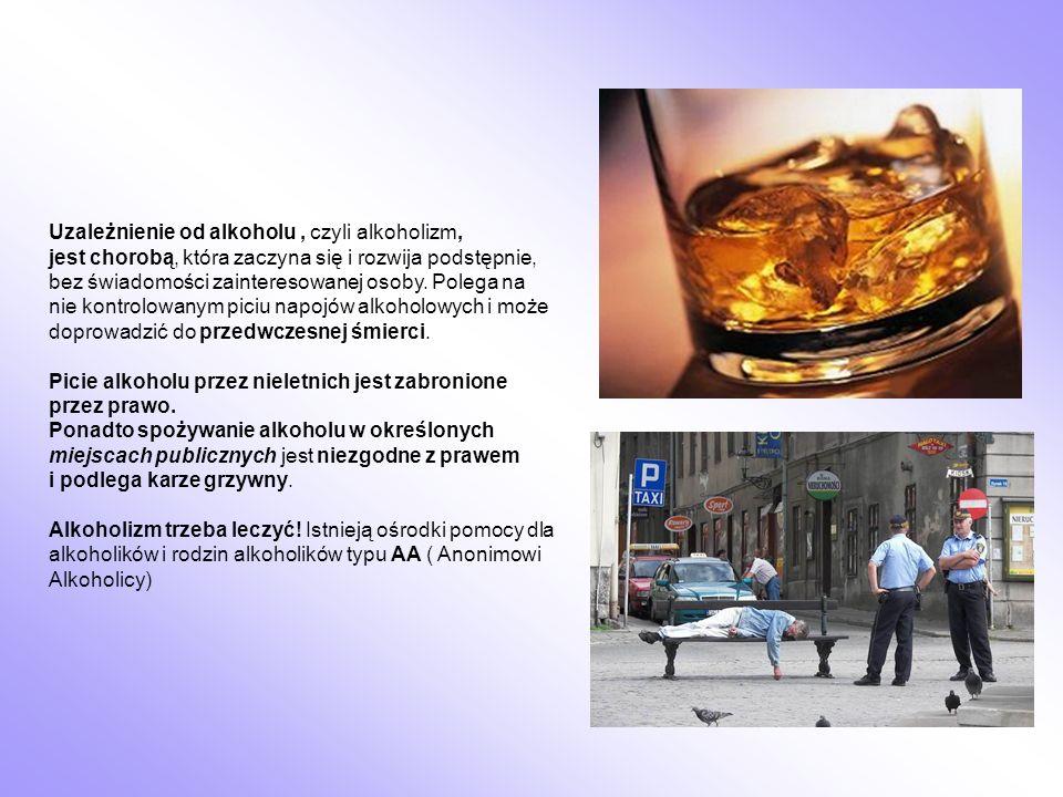 Uzależnienie od alkoholu , czyli alkoholizm, jest chorobą, która zaczyna się i rozwija podstępnie, bez świadomości zainteresowanej osoby. Polega na nie kontrolowanym piciu napojów alkoholowych i może doprowadzić do przedwczesnej śmierci.
