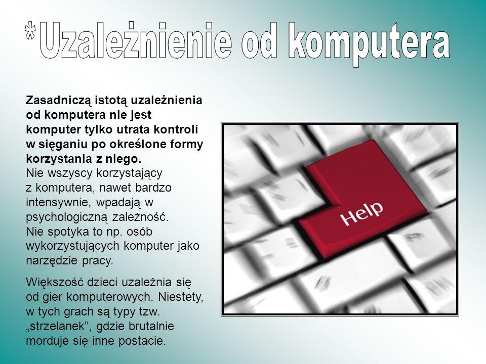 *Uzależnienie od komputera