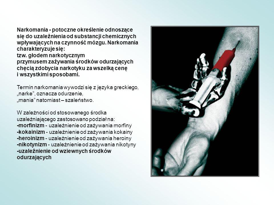 Narkomania - potoczne określenie odnoszące się do uzależnienia od substancji chemicznych wpływających na czynność mózgu. Narkomania charakteryzuje się: