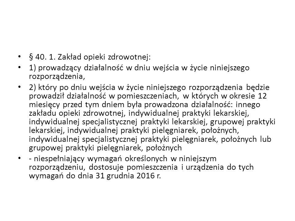 § 40. 1. Zakład opieki zdrowotnej: