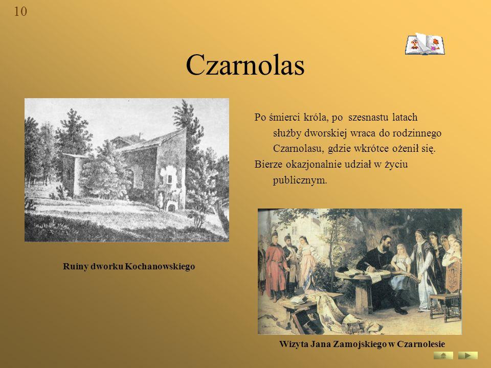 Ruiny dworku Kochanowskiego Wizyta Jana Zamojskiego w Czarnolesie