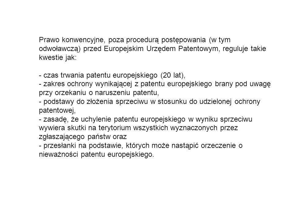 Prawo konwencyjne, poza procedurą postępowania (w tym odwoławczą) przed Europejskim Urzędem Patentowym, reguluje takie kwestie jak: