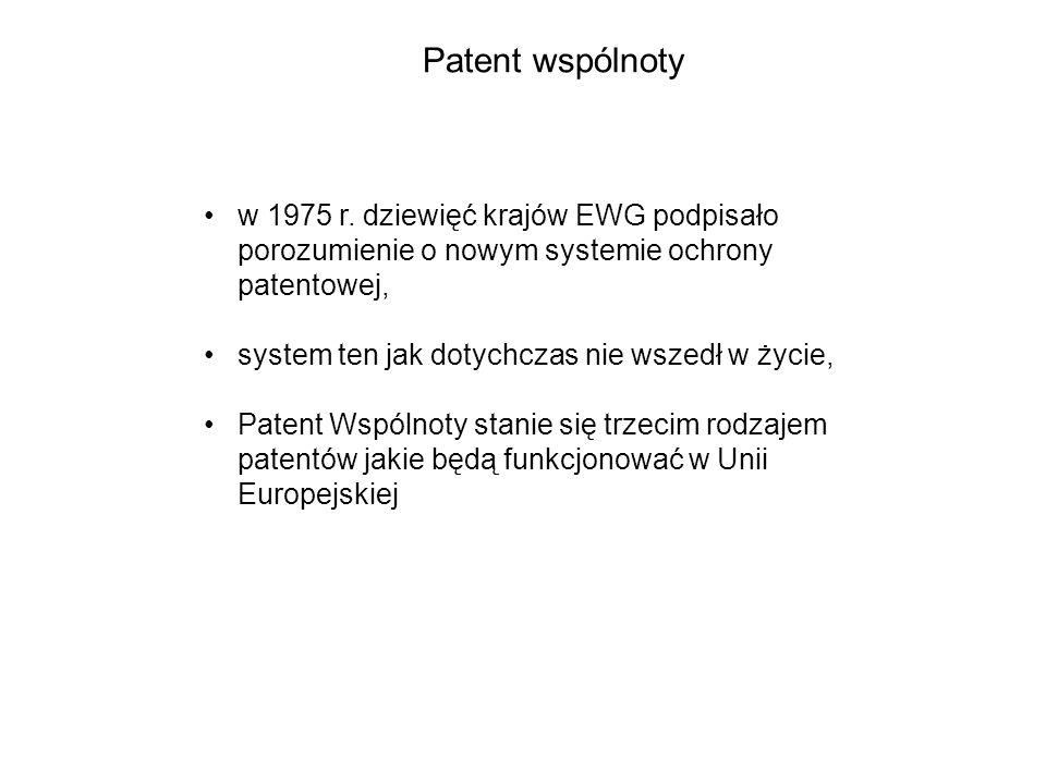 Patent wspólnoty w 1975 r. dziewięć krajów EWG podpisało porozumienie o nowym systemie ochrony patentowej,