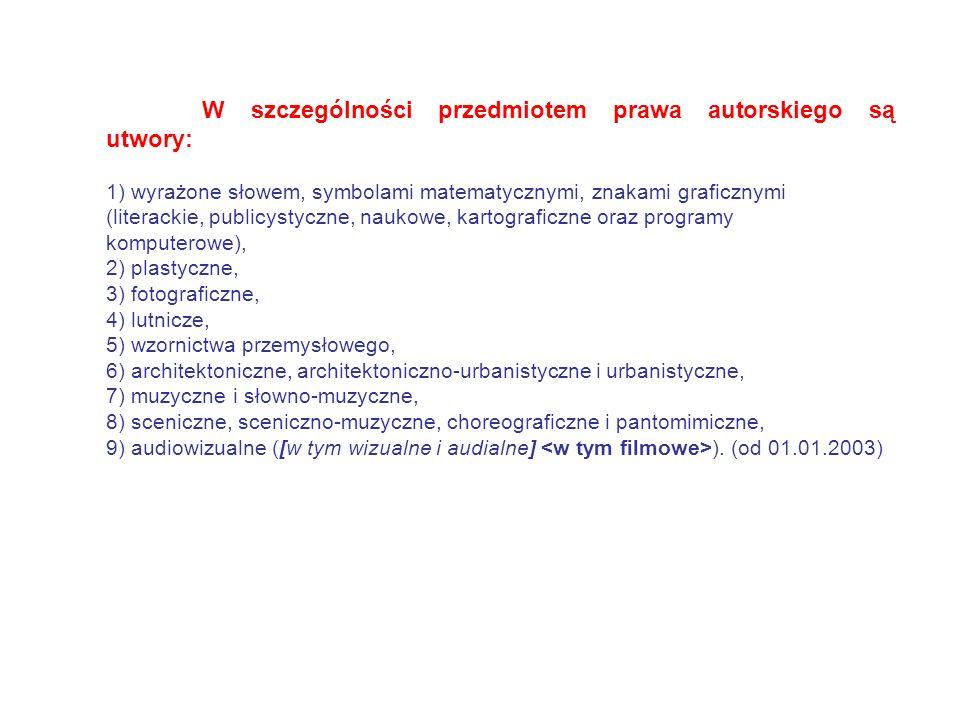W szczególności przedmiotem prawa autorskiego są utwory: