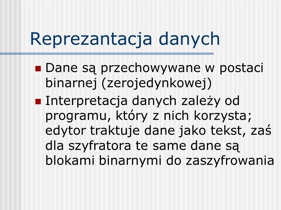 Reprezantacja danychDane są przechowywane w postaci binarnej (zerojedynkowej)