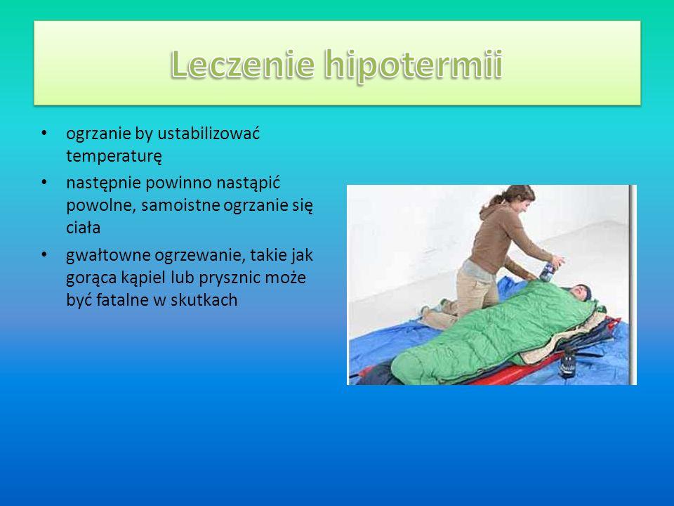 Leczenie hipotermii ogrzanie by ustabilizować temperaturę