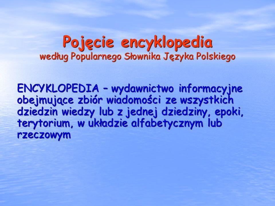 Pojęcie encyklopedia według Popularnego Słownika Języka Polskiego