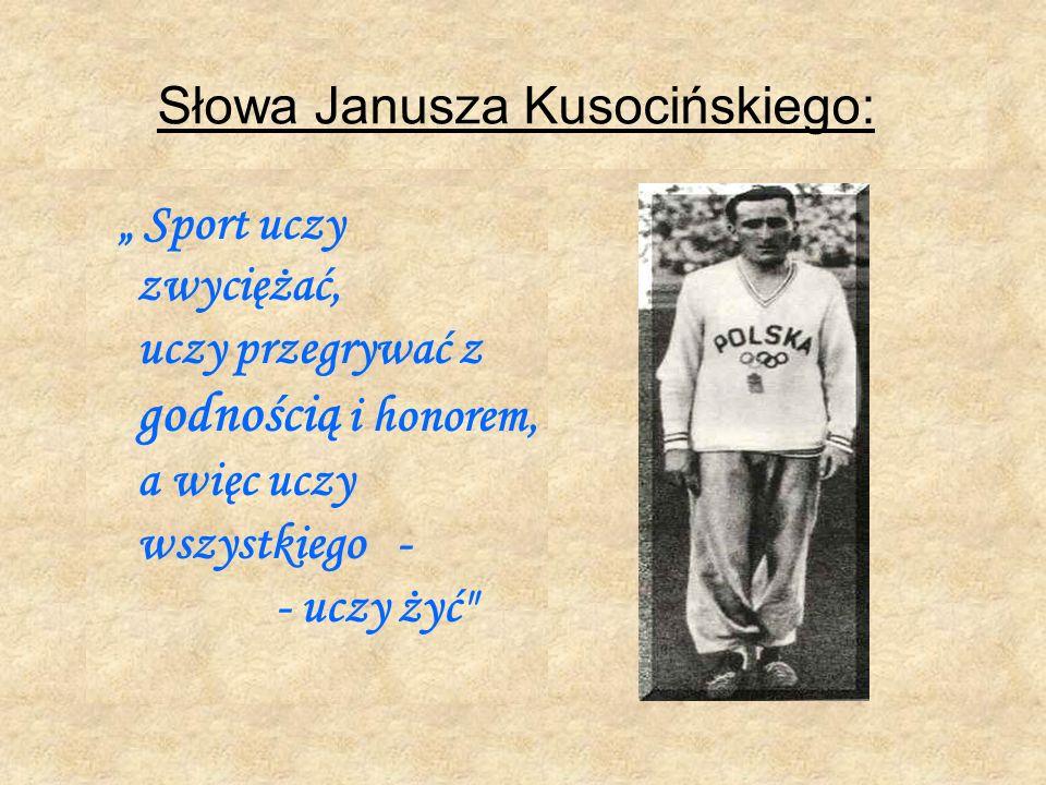 Słowa Janusza Kusocińskiego: