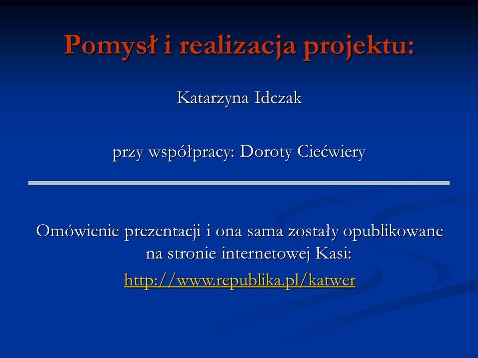 Pomysł i realizacja projektu: