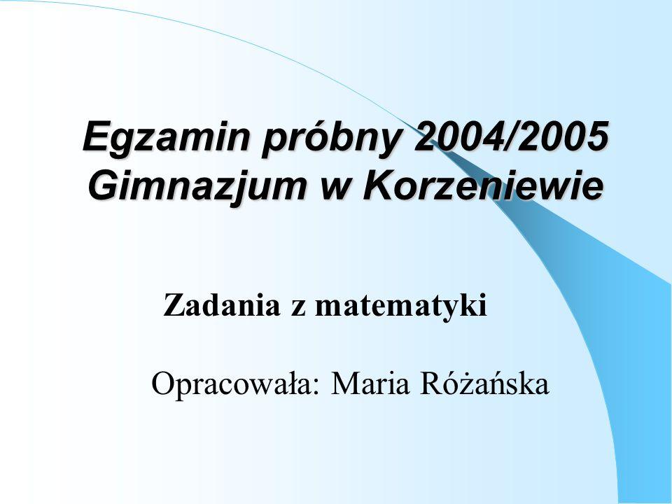 Egzamin próbny 2004/2005 Gimnazjum w Korzeniewie
