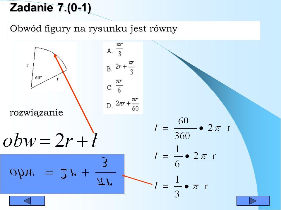 Zadanie 7.(0-1) Obwód figury na rysunku jest równy rozwiązanie