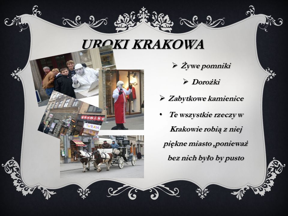 Uroki Krakowa Żywe pomniki Dorożki Zabytkowe kamienice
