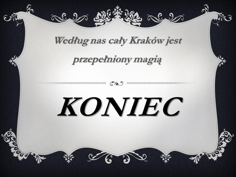 Według nas cały Kraków jest przepełniony magią