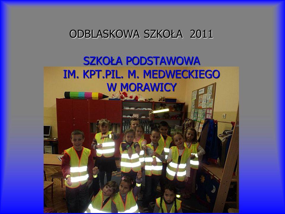 ODBLASKOWA SZKOŁA 2011 SZKOŁA PODSTAWOWA IM. KPT. PIL. M