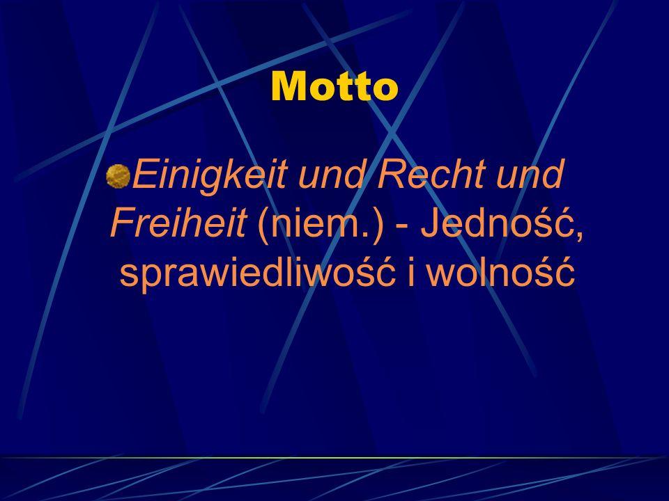 Motto Einigkeit und Recht und Freiheit (niem.) - Jedność, sprawiedliwość i wolność
