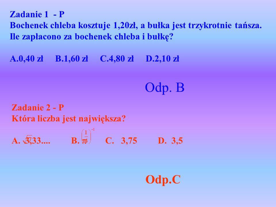 Zadanie 1 - P Bochenek chleba kosztuje 1,20zł, a bułka jest trzykrotnie tańsza. Ile zapłacono za bochenek chleba i bułkę