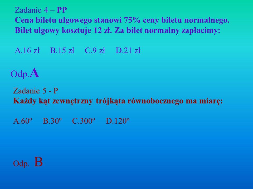 Zadanie 4 – PP Cena biletu ulgowego stanowi 75% ceny biletu normalnego. Bilet ulgowy kosztuje 12 zł. Za bilet normalny zapłacimy: