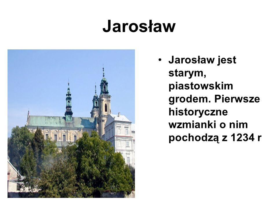 Jarosław Jarosław jest starym, piastowskim grodem.