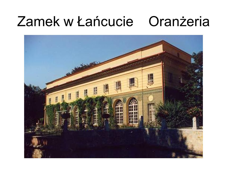 Zamek w Łańcucie Oranżeria