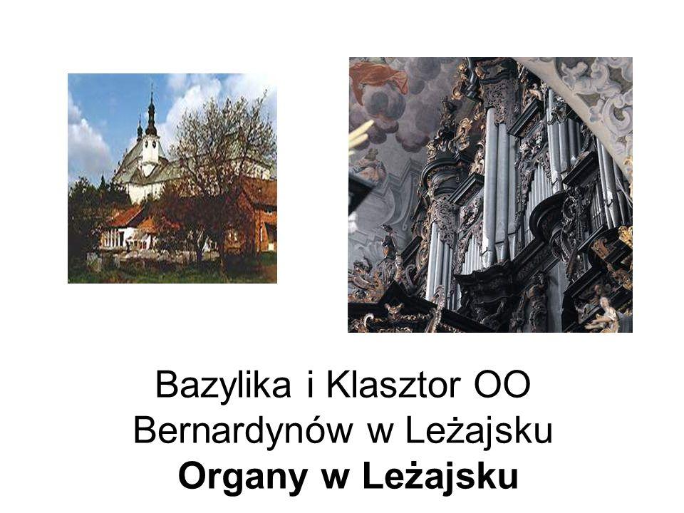 Bazylika i Klasztor OO Bernardynów w Leżajsku Organy w Leżajsku