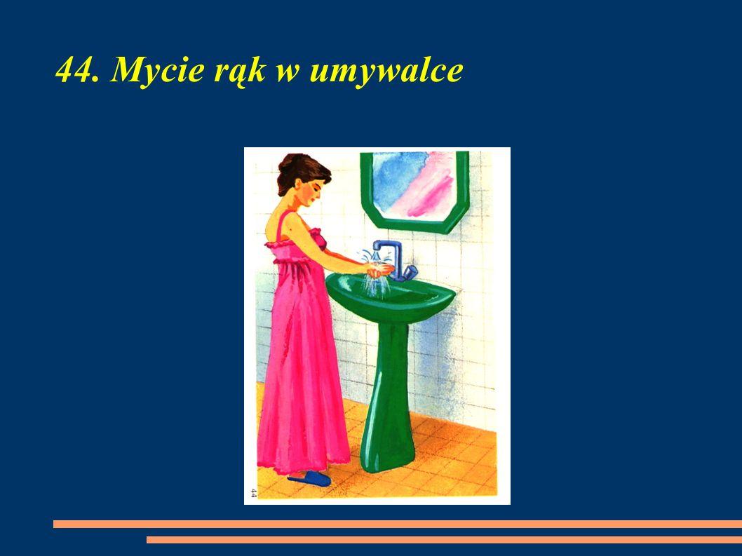 44. Mycie rąk w umywalce