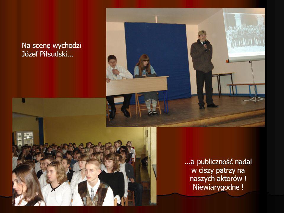 Na scenę wychodzi Józef Piłsudski...