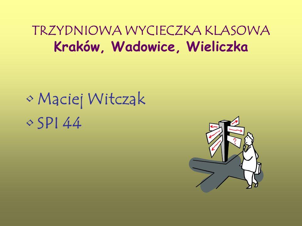 TRZYDNIOWA WYCIECZKA KLASOWA Kraków, Wadowice, Wieliczka