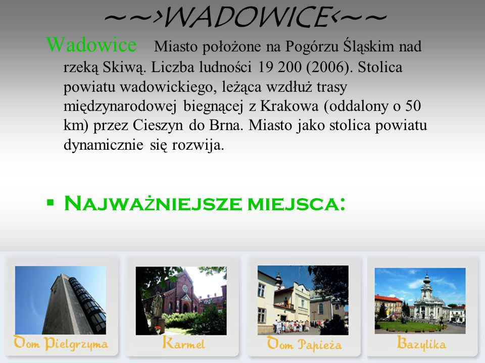 ~~>WADOWICE<~~
