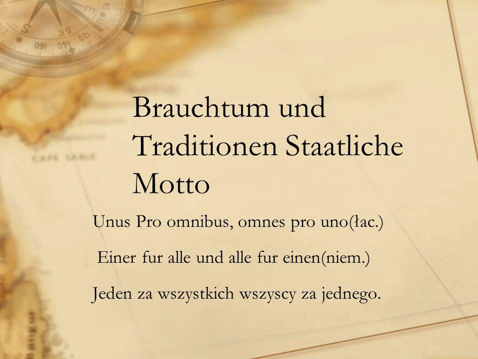 Brauchtum und Traditionen Staatliche Motto