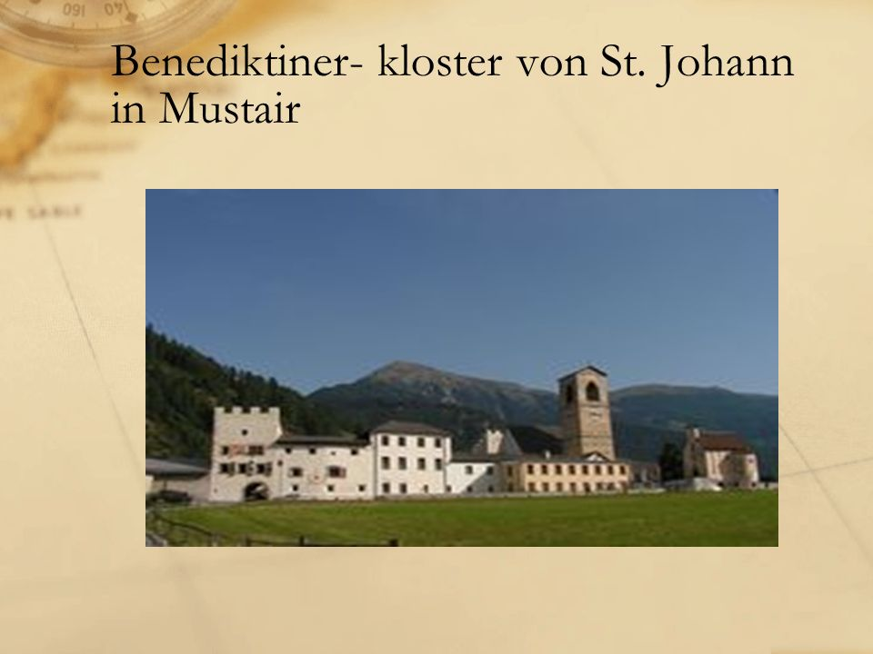 Benediktiner- kloster von St. Johann in Mustair