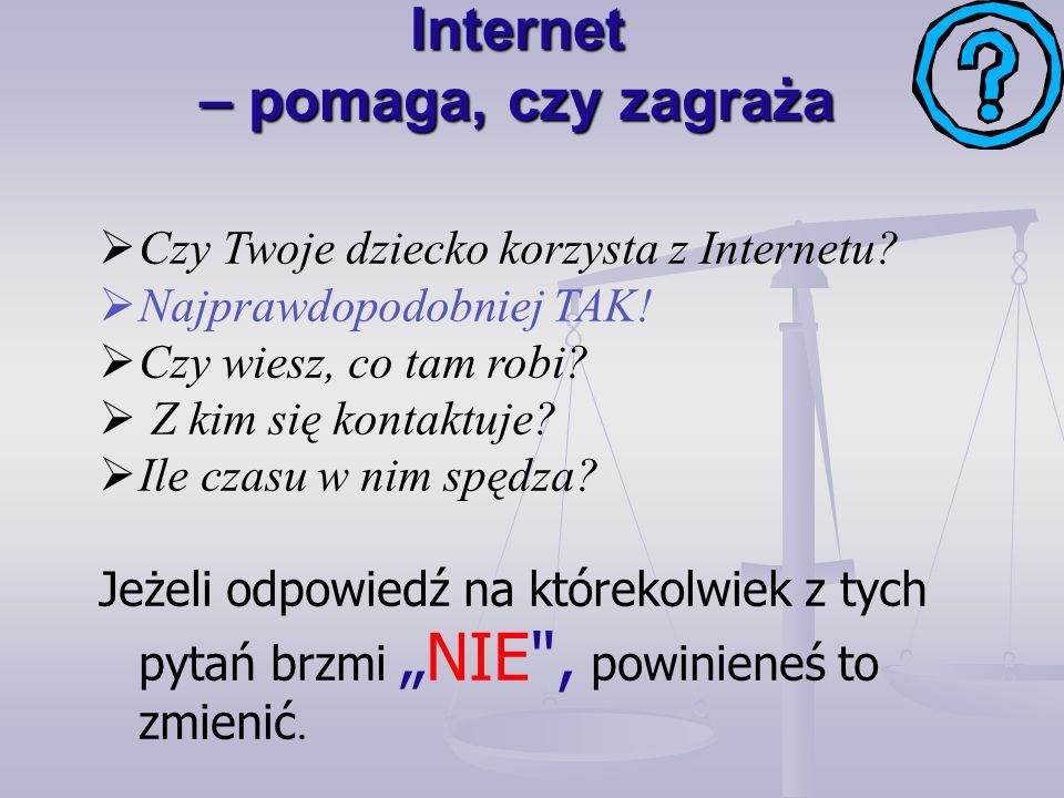 Internet – pomaga, czy zagraża