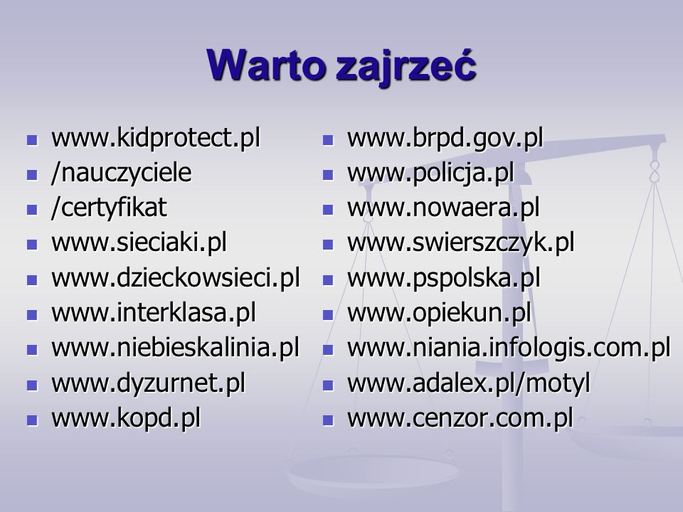 Warto zajrzeć www.kidprotect.pl /nauczyciele /certyfikat