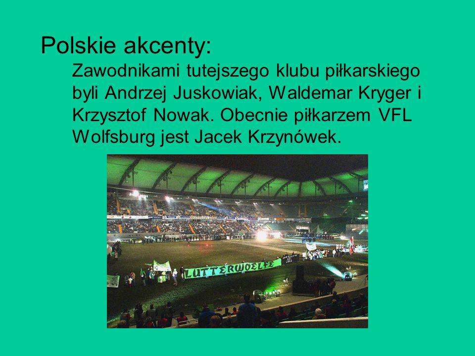 Polskie akcenty: Zawodnikami tutejszego klubu piłkarskiego byli Andrzej Juskowiak, Waldemar Kryger i Krzysztof Nowak.